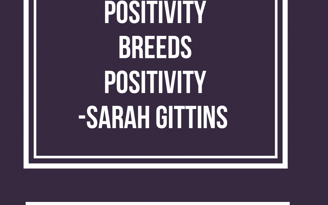 Positivity is infectious